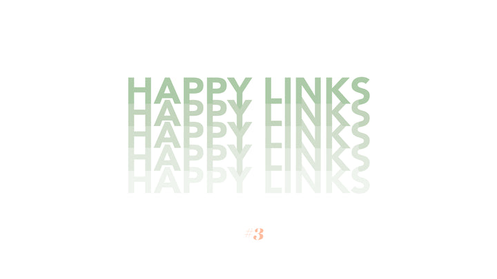 The Happy Links #3