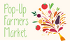 Come Enjoy a Pop-Up Farmers Market - Saturday, May 6