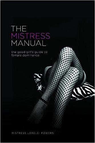 Mistress Manual - Mistress Lorelei