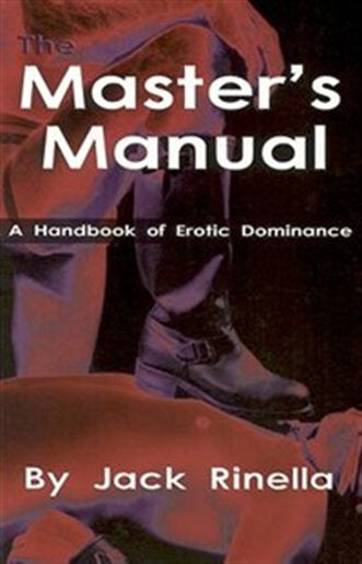 The Master's Manual: A Handbook of Erotic Dominance - Jack Rinella