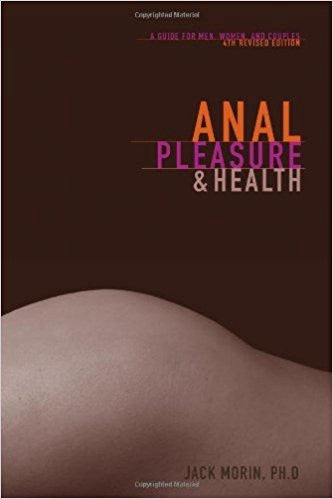 Anal Pleasures and Health – Jack Morin