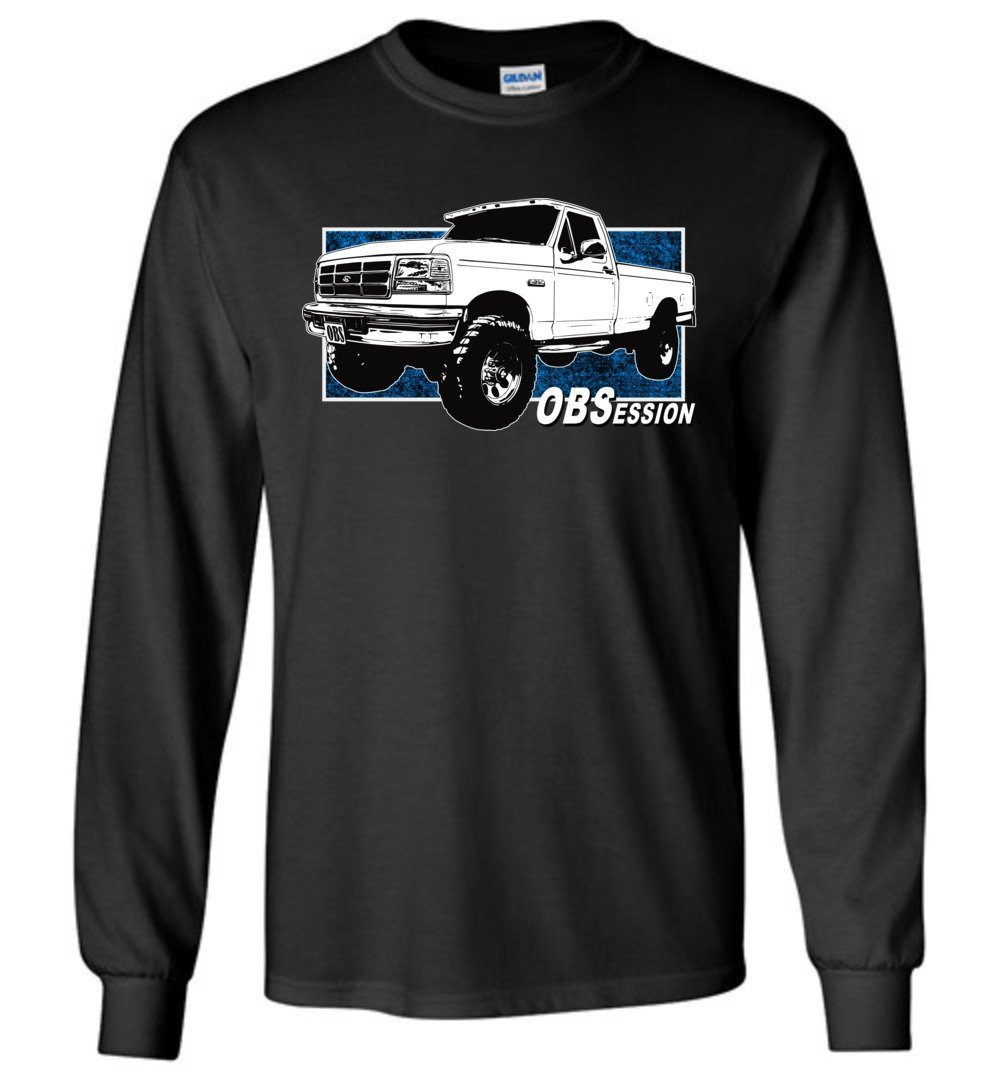 OBS Ford F250 F350 Powerstroke Truck OBSession Long Sleeve T-Shirt