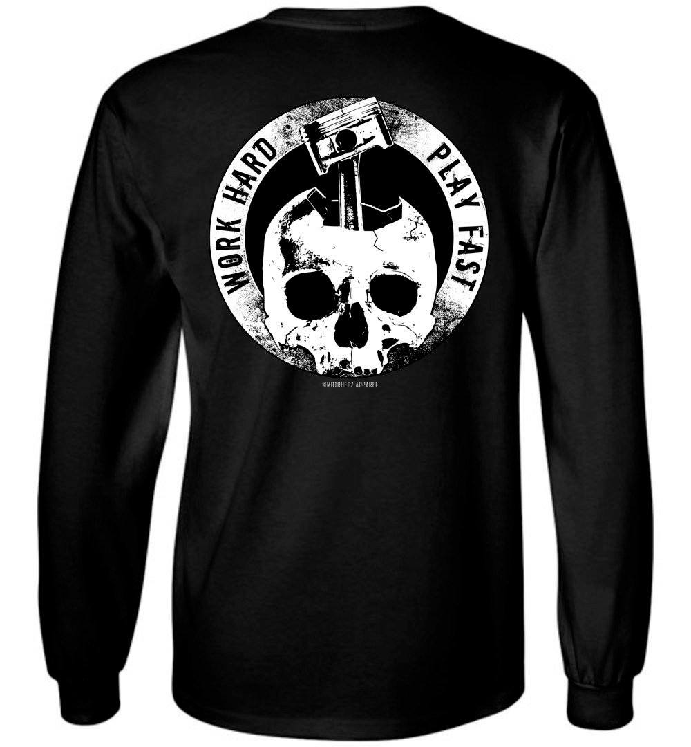MotrHedz - Work Hard Play Fast Long Sleeve T-Shirt