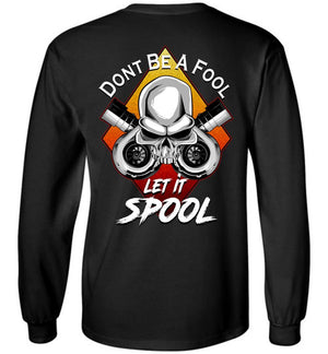 Dont Be A Fool - Spool | Long Sleeve T-Shirt
