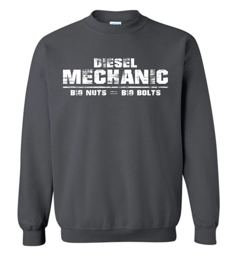 Diesel Mechanic - Big Nuts = Big Bolts Crew Neck Sweatshirt