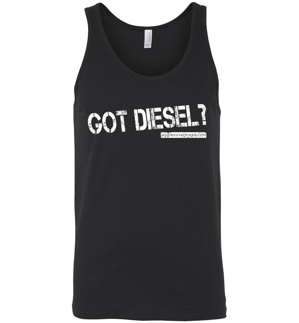 Got Diesel? Truck Tank Top - Aggressive Thread Diesel Truck T-Shirts