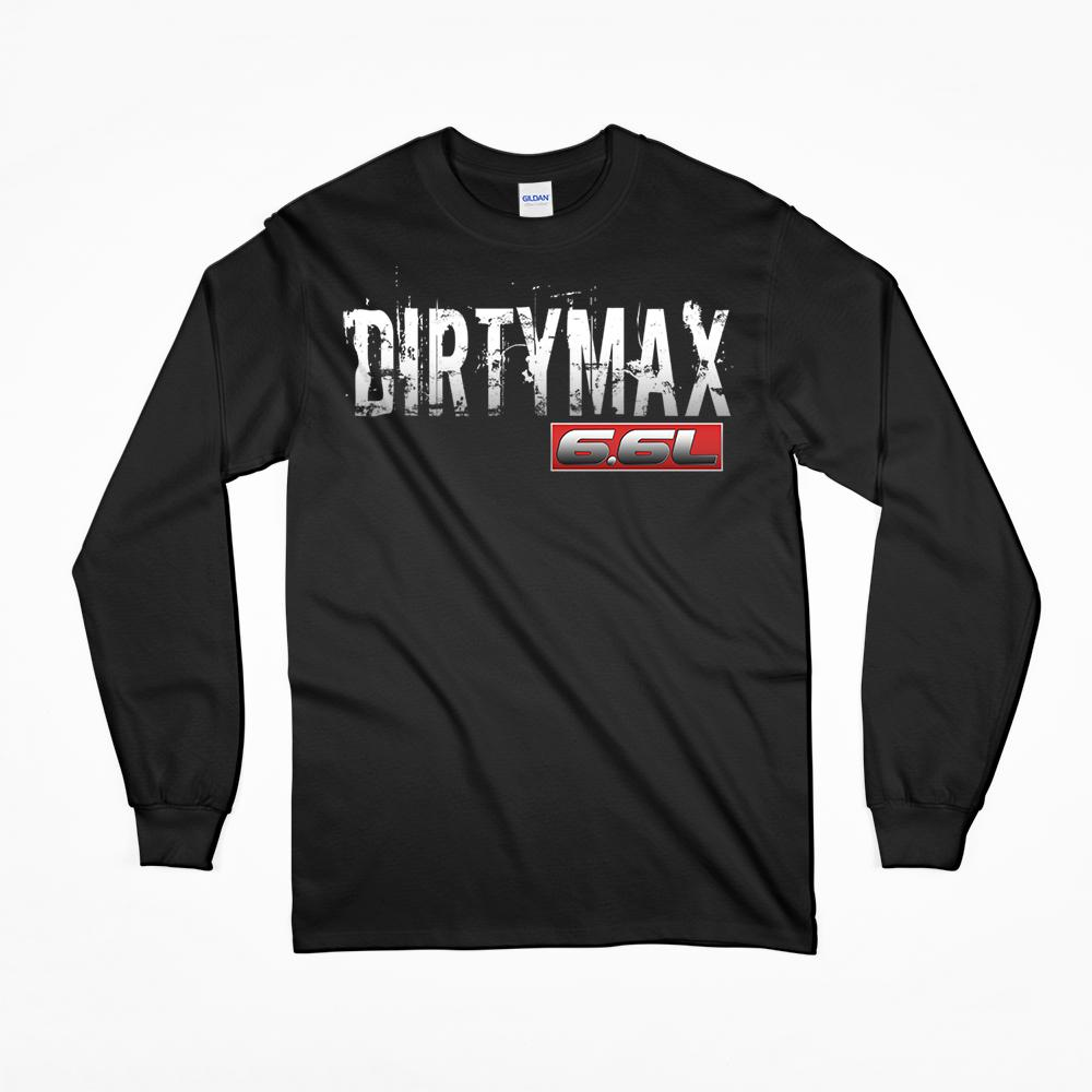Dirtymax Duramax 6.6l Long Sleeve T-shirt! Perfect for LB7, LBZ, LLY, LMM, LML or L5P Duramax owners!