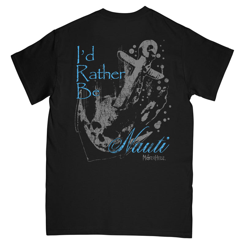 "MotrHedz - Boating T-Shirt ""I'd Rather Be Nauti"""