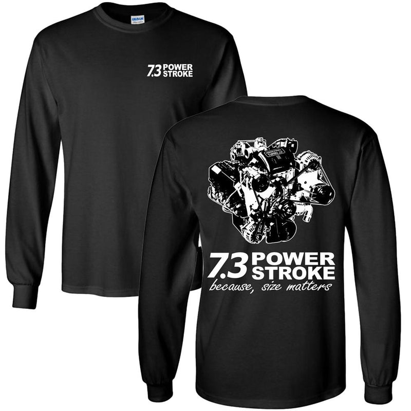 7.3 Power Stroke Size Matters Long Sleeve T-Shirt