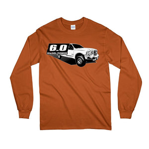 Power Stroke 6.0 Diesel Power Long Sleeve T-Shirt