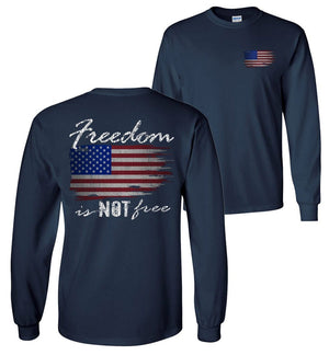 Freedom Is NOT Free Patriotic American Flag Long Sleeve T-Shirt