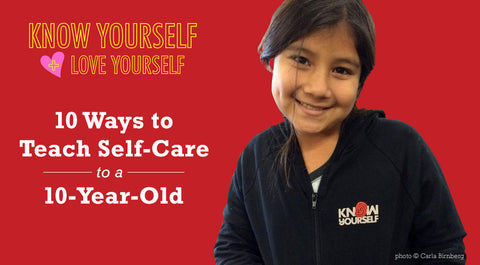 10 Ways to Teach Self-Care to a 10-Year-Old