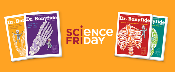 Dr. Bonyfide Books Featured on Science Friday (NPR)
