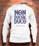 Non Ducor Duco (I am not led, I lead)