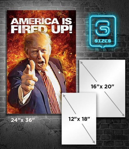 POSTER: TRUMP: America is Fired Up!