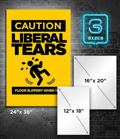 POSTER: Liberal Tears: Caution