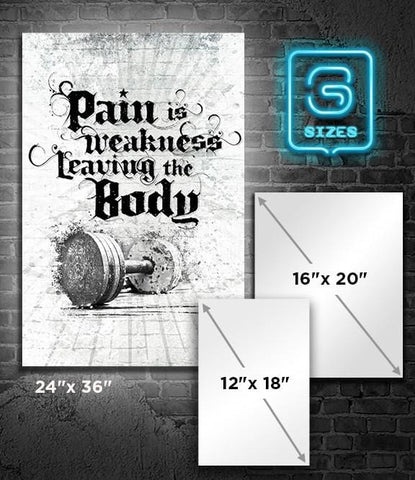 POSTER: Pain is weakness leaving the body - White