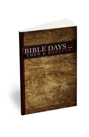 Bible Days...Then & Forever