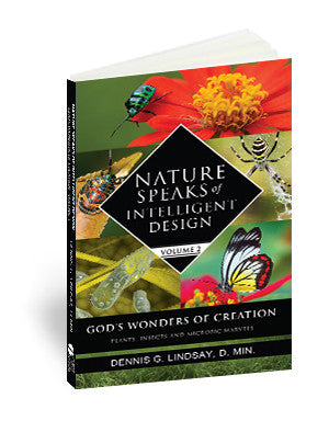 Nature Speaks of Intelligent Design, Vol. 2
