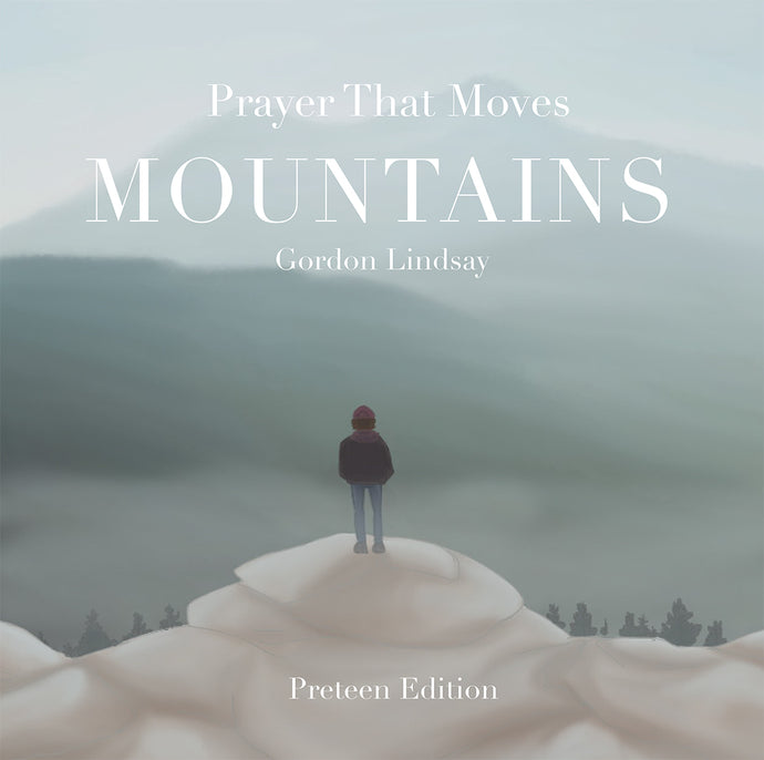 Prayer That Moves Mountains - Preteen Edition
