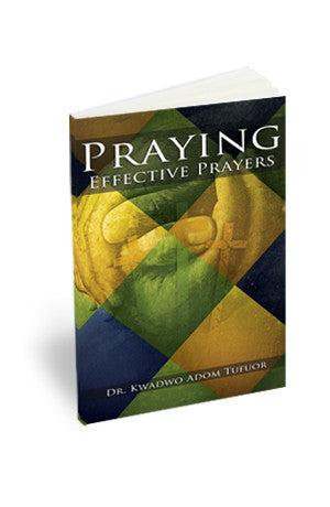 Praying Effective Prayers