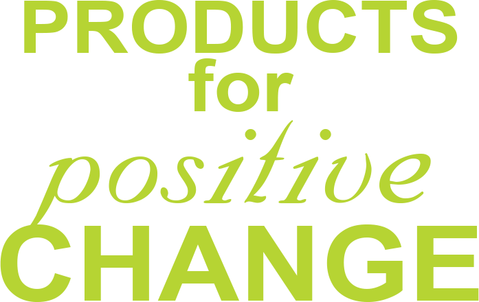 products for positive change