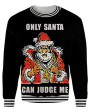 Only Santa Can Judge Me Ugly Sweater