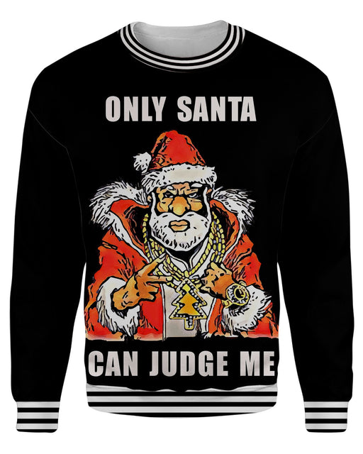 Only Santa Can Judge Me Ugly Sweater printed all over in HD on premium fabric. Handmade in California.