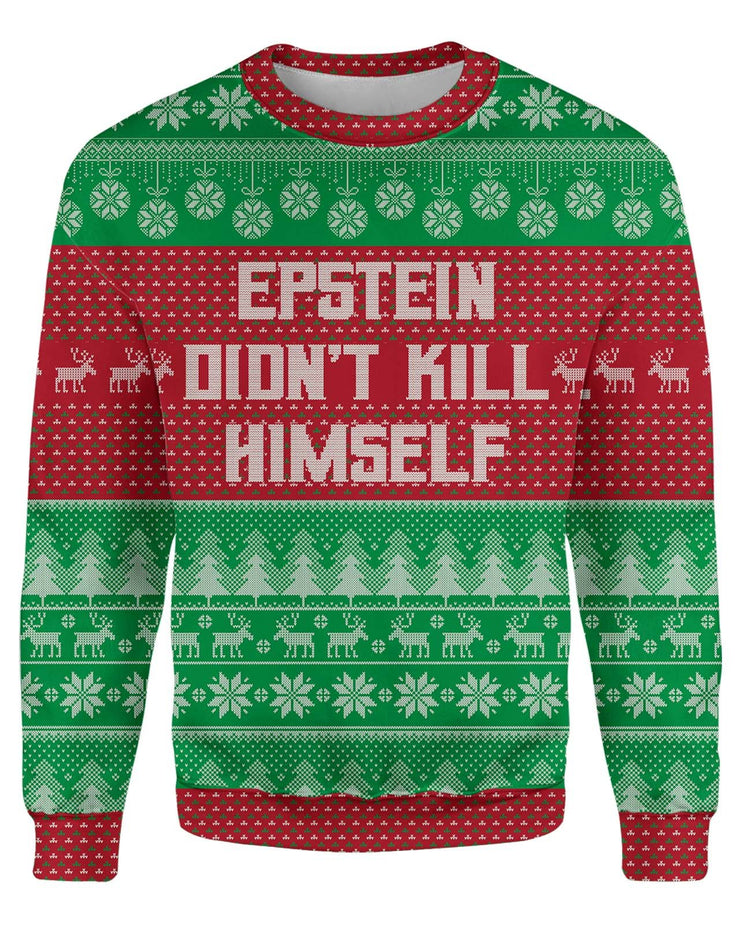 Epstein Didnt Kill Himself Ugly Sweaters printed all over in HD on premium fabric. Handmade in California.