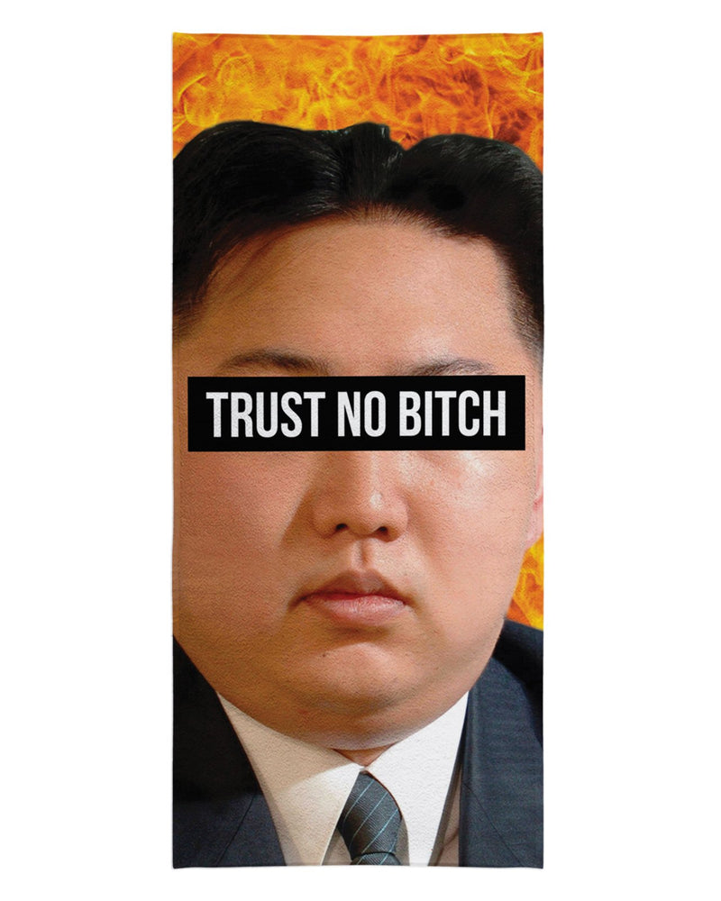 Kim Jong Un Trust no Bitch Beach Towel