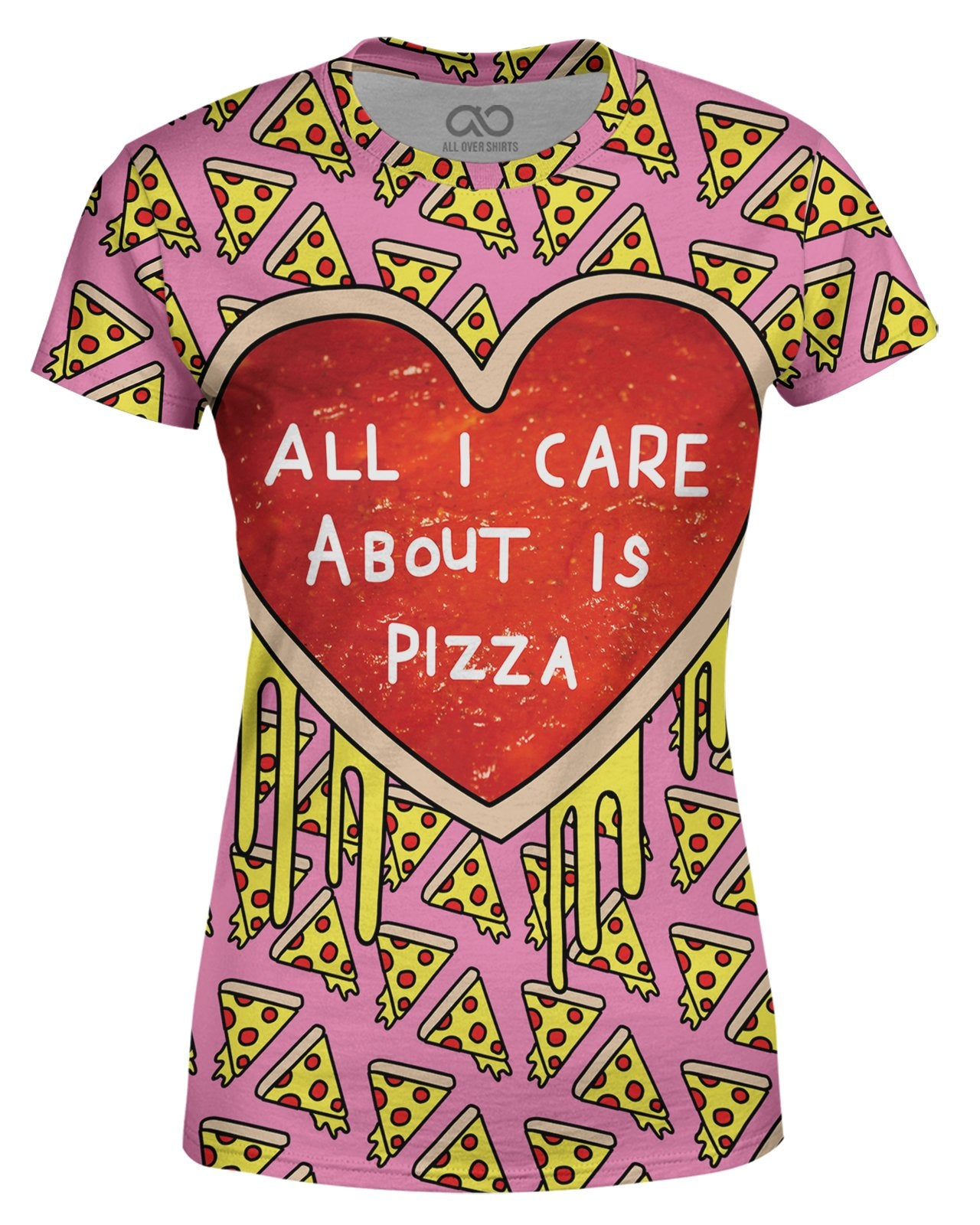 All I Care About Is Pizza Women's T-shirt