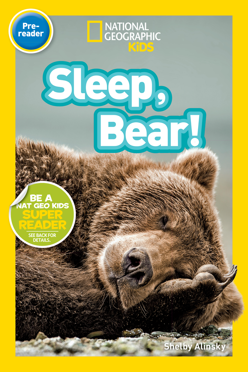 National Geographic Kids Readers: Sleep, Bear! (Pre-reader) Animal Book