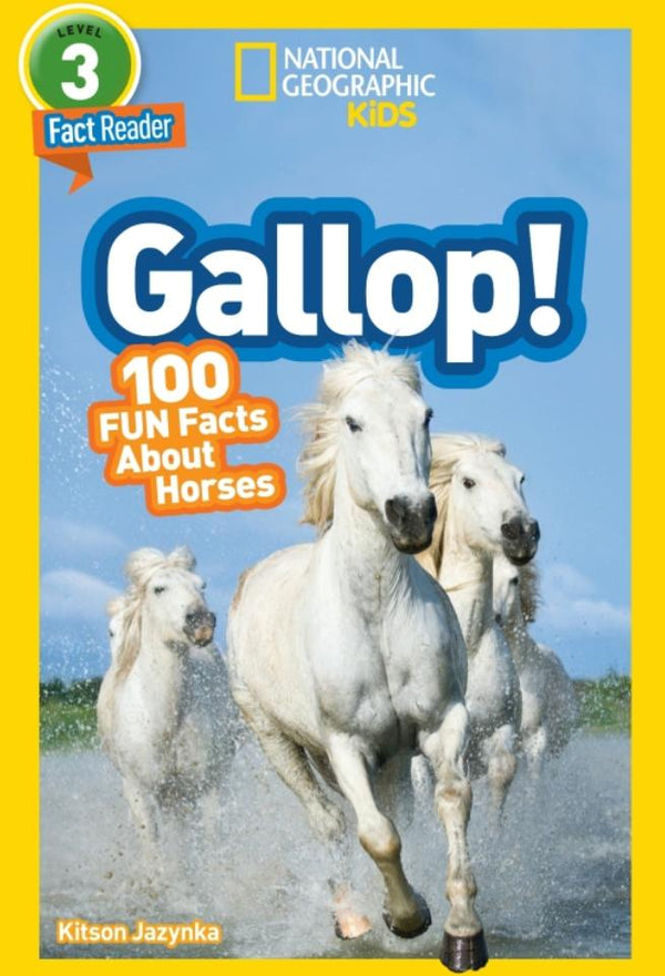 National Geographic Readers: Gallop! 100 Fun Facts About Horses (Level 3) Animal Book