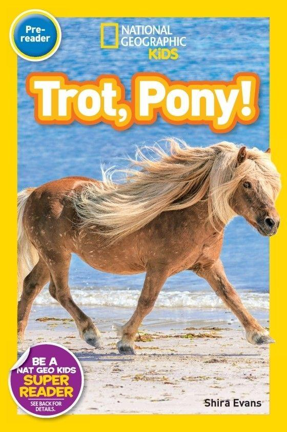 National Geographic Kids Readers: Trot, Pony! (Pre-reader) Animal Book