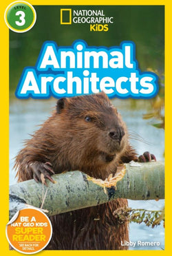 National Geographic Readers: Animal Architects (Level 3) Animal Book