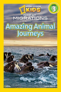 National Geographic Kids Readers: Great Migrations Animal Journeys (Level 3) Animal Book
