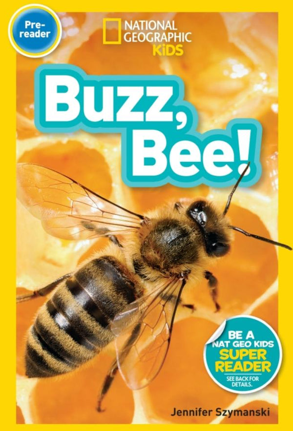 National Geographic Readers: Buzz, Bee! (Pre-Reader) Animal Book