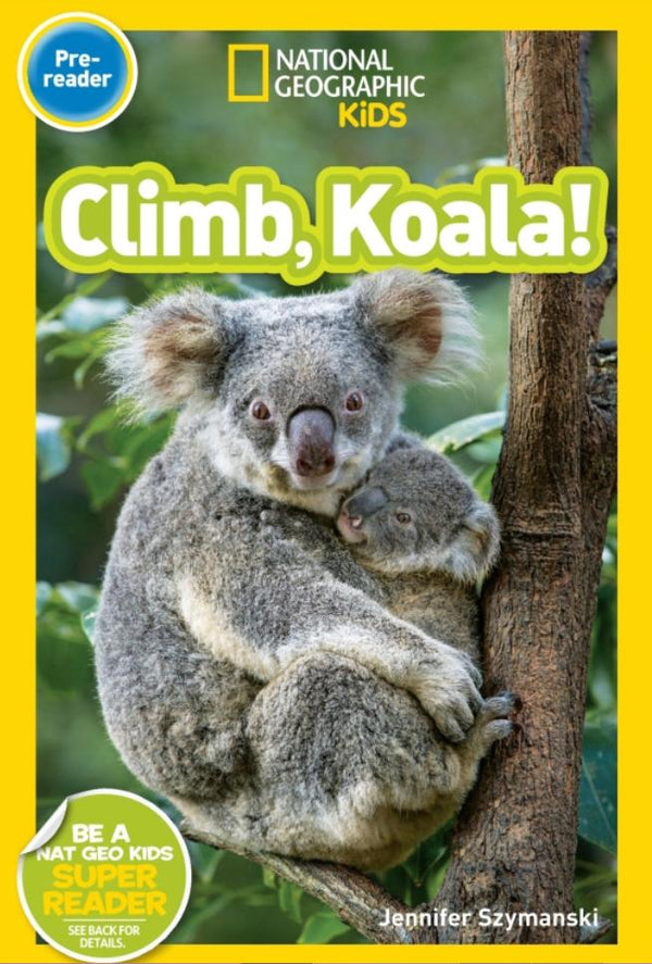 National Geographic Readers: Climb, Koala! (Pre-Reader) Animal Book