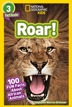 National Geographic Readers: Roar! 100 Facts About African Animals (Level 3) Animal Book