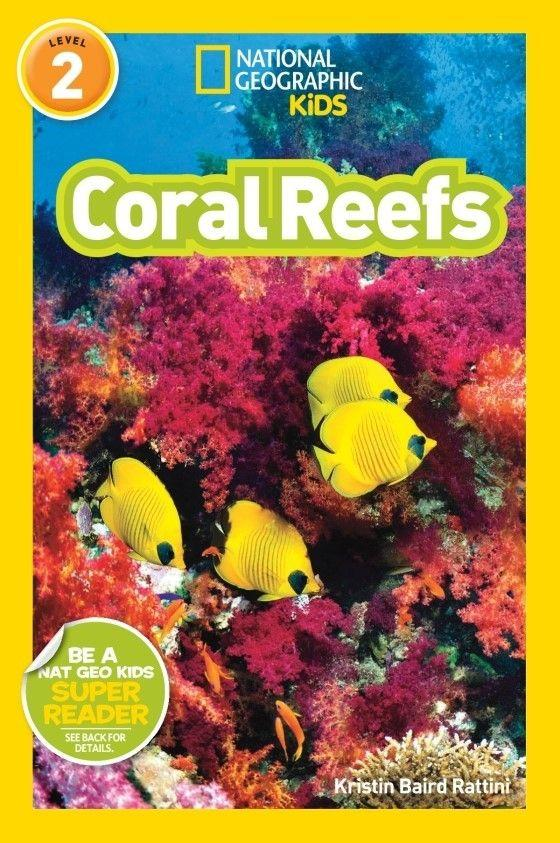 National Geographic Kids Readers: Coral Reefs (Level 2) Animal Book