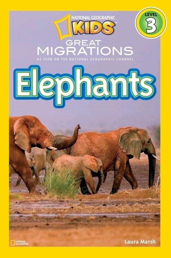 National Geographic Kids Readers: Great Migrations Elephants (Level 3) Animal Book