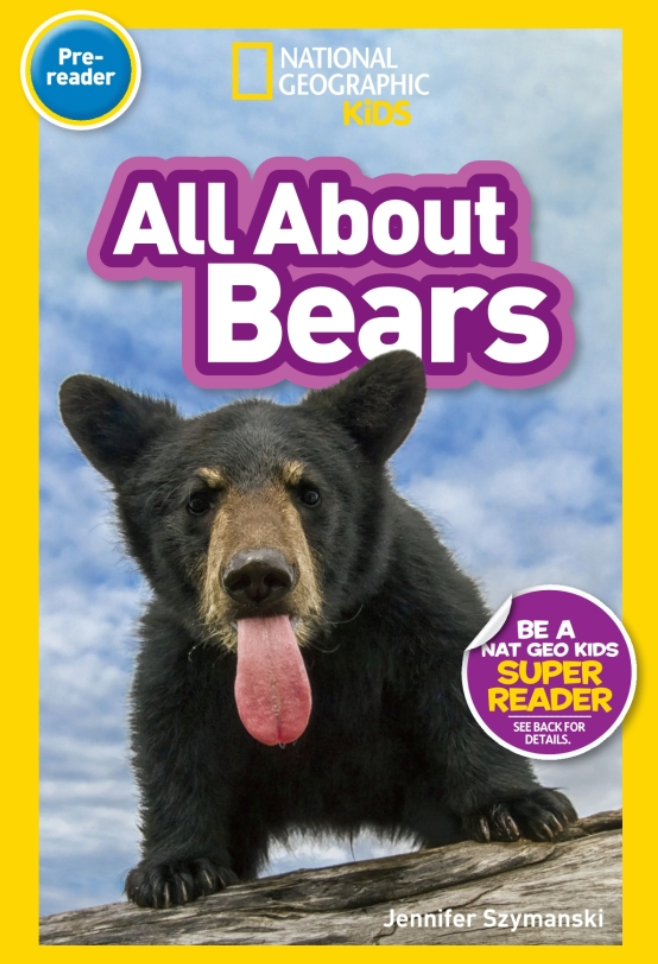 National Geographic Readers: All About Bears (Pre-reader) Animal Book