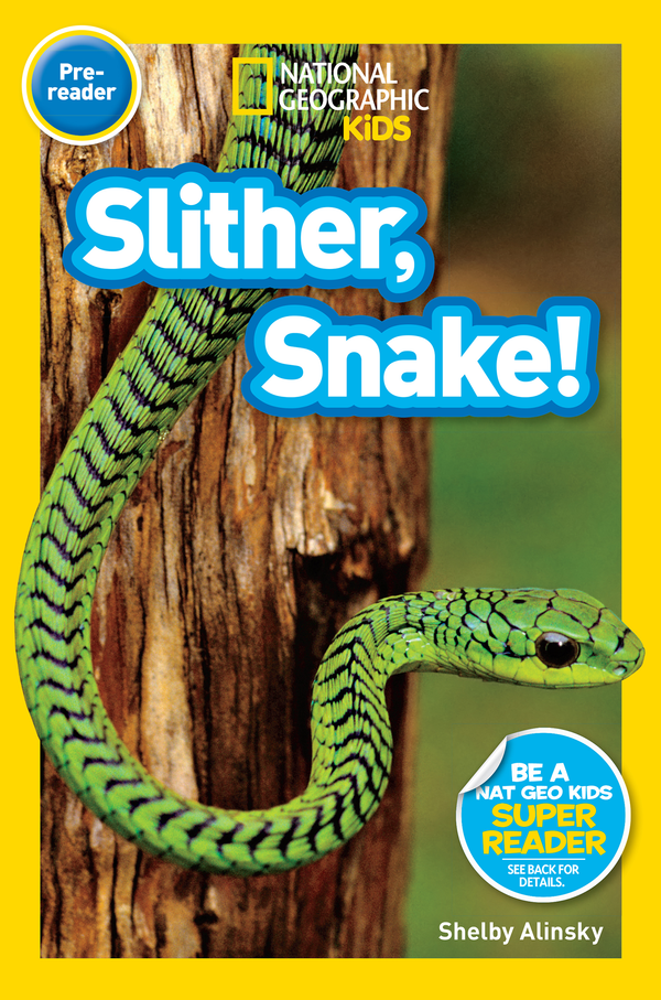 National Geographic Kids Readers: Slither, Snake! (Pre-reader) Animal Book