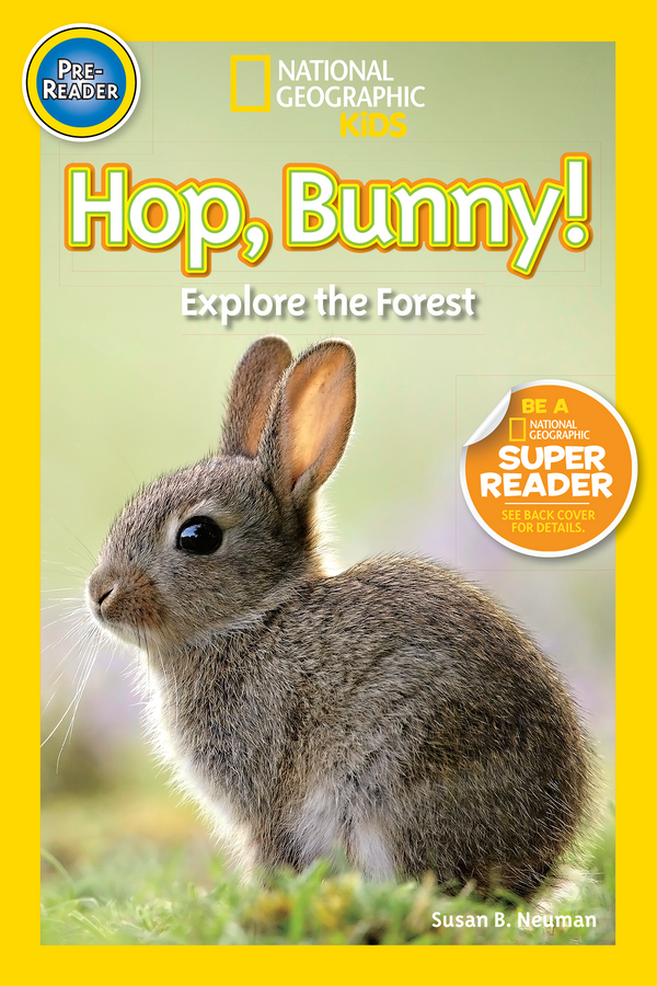 National Geographic Kids Readers: Hop, Bunny! (Pre-reader) Animal Book