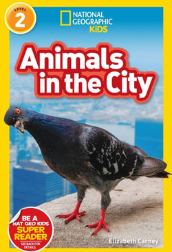 National Geographic Readers: Animals in the City (Level 2) Animal Book