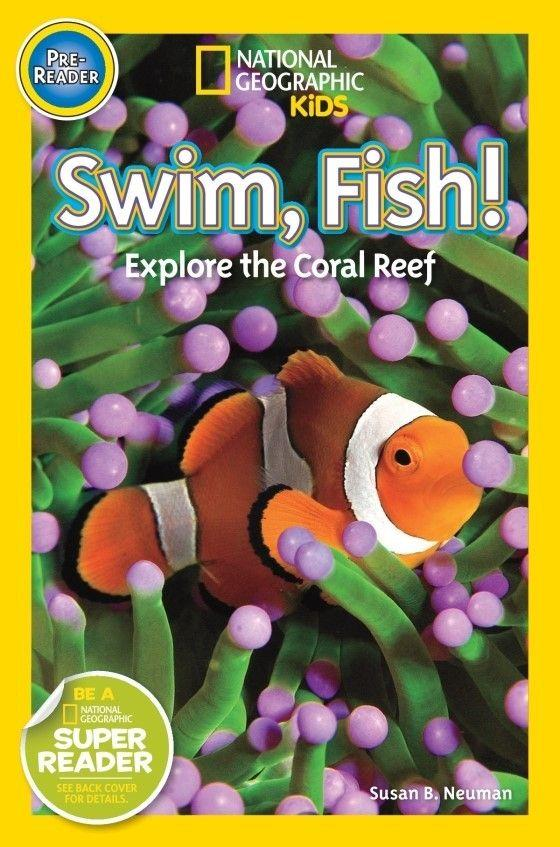 National Geographic Kids Readers: Swim, Fish! (Pre-reader) Animal Book