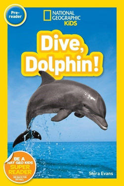 National Geographic Kids Readers: Dive, Dolphin! (Pre-reader) Animal Book