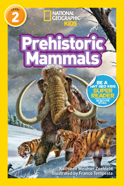 National Geographic Kids Readers: Prehistoric Mammals (Level 2) Animal Book