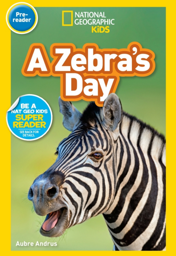 National Geographic Readers A Zebra's Day (Pre Reader) Animal Book
