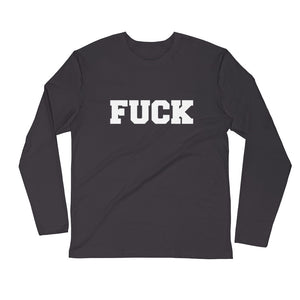 FUCK-Long Sleeve Fitted Crew